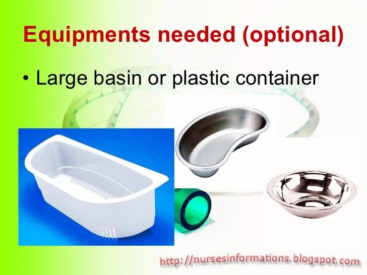 Equipments needed (optional) <ul><li>Large basin or plastic container </li></ul>