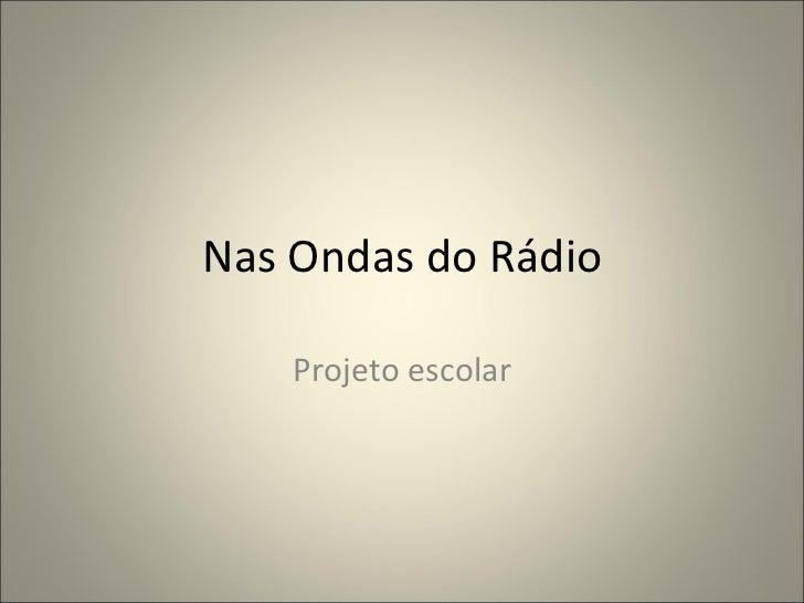 Nas Ondas do Rádio Projeto escolar
