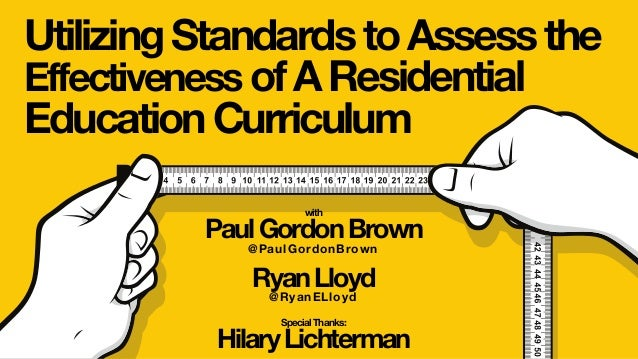 UtilizingStandardstoAssessthe EffectivenessofAResidential EducationCurriculum with PaulGordonBrown @PaulGordonBrown RyanLl...
