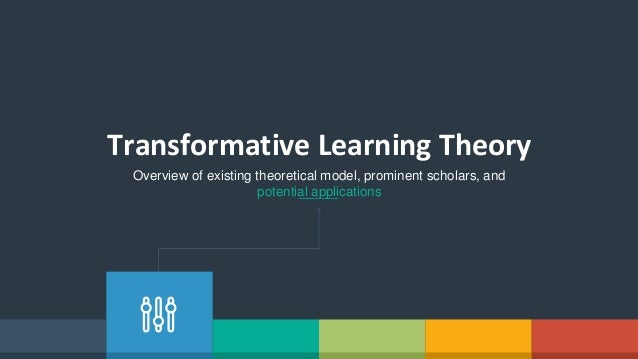 transformative learning theory an overview Transformative learning has developed over the last 25 years into a leading   on the milan approach, part i: overview of development of theory and practice.