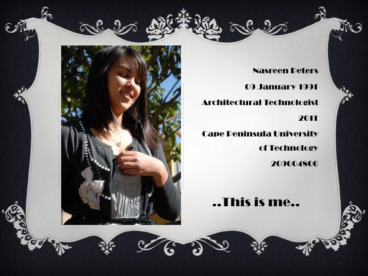 <ul><li>Nasreen Peters </li></ul><ul><li>09 January 1991 </li></ul><ul><li>Architectural Technologist </li></ul><ul><li>20...