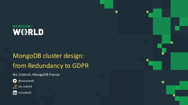 Mongodb World 2019 Mongodb Cluster Design From Redundancy