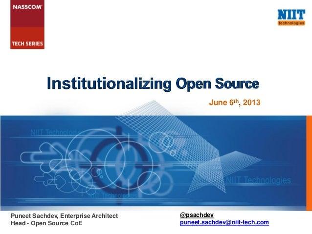 June 6th, 2013Puneet Sachdev, Enterprise ArchitectHead - Open Source CoE@psachdevpuneet.sachdev@niit-tech.com