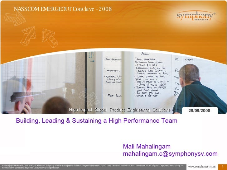 29/09/2008 Mali Mahalingam [email_address] Building, Leading & Sustaining a High Performance Team NASSCOM EMERGEOUT Concla...