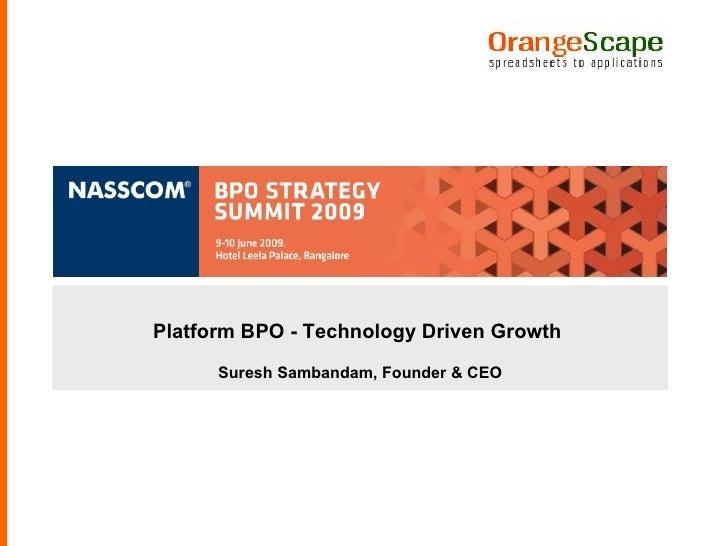 Platform BPO - Technology Driven Growth  Suresh Sambandam, Founder & CEO