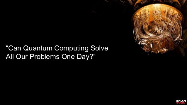 Is there room for creative imagination in quantum computing? by Brian Solis for NASSCOM NTLF 2020 Slide 2