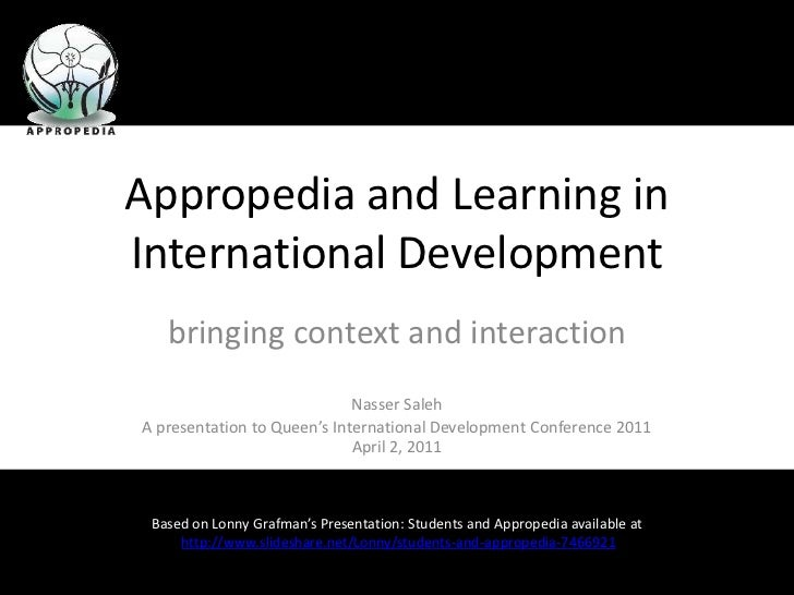 Appropedia and Learning in International Development<br />bringing context and interaction<br />Nasser Saleh<br />A presen...