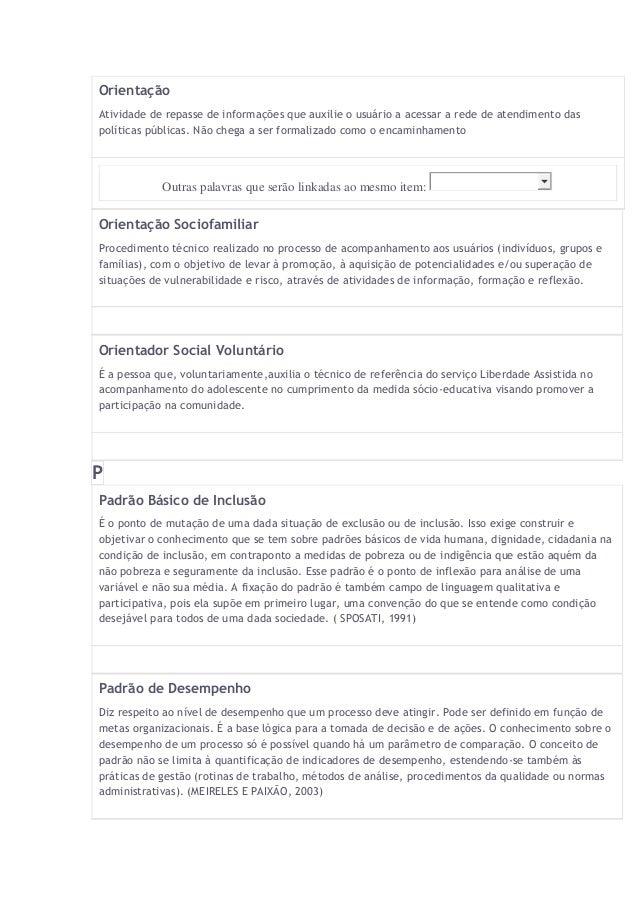 Orientação  Atividade de repasse de informações que auxilie o usuário a acessar a rede de atendimento das  políticas públi...