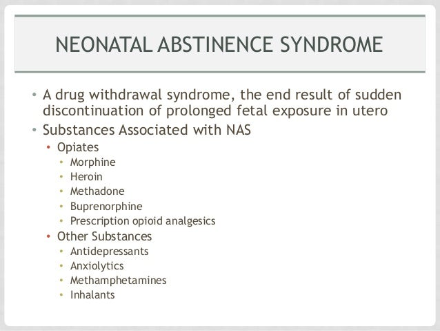 what is neonatal abstinence syndrome health essay Health care providers aren't simply expected to treat the infants in the hospital   in each of the 27,000 cases of neonatal abstinence syndrome.