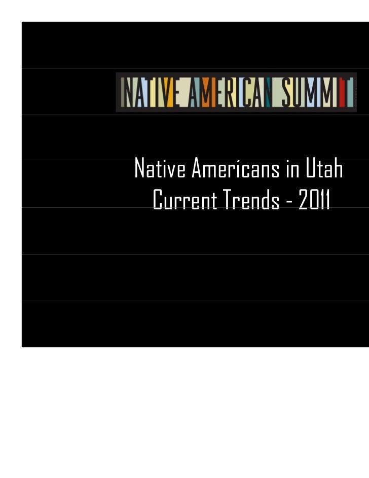 Native A iN ti Americans in Ut h                 i Utah  Current Trends - 2011