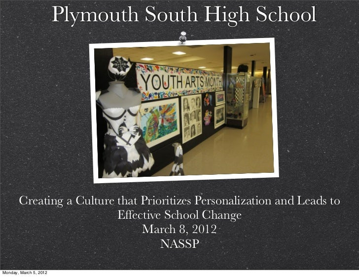 Plymouth South High School       Creating a Culture that Prioritizes Personalization and Leads to                         ...