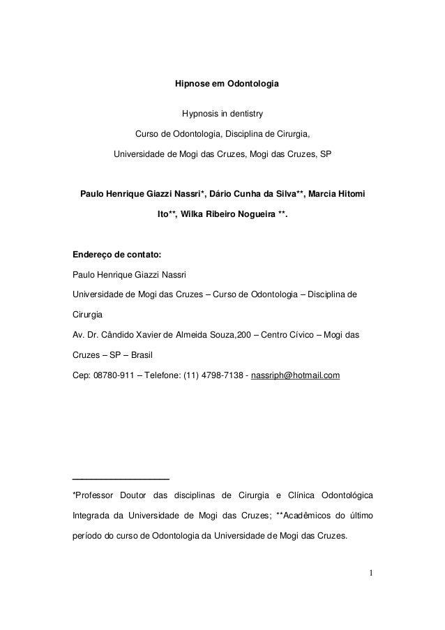 Hipnose em Odontologia  Hypnosis in dentistry Curso de Odontologia, Disciplina de Cirurgia, Universidade de Mogi das Cruze...