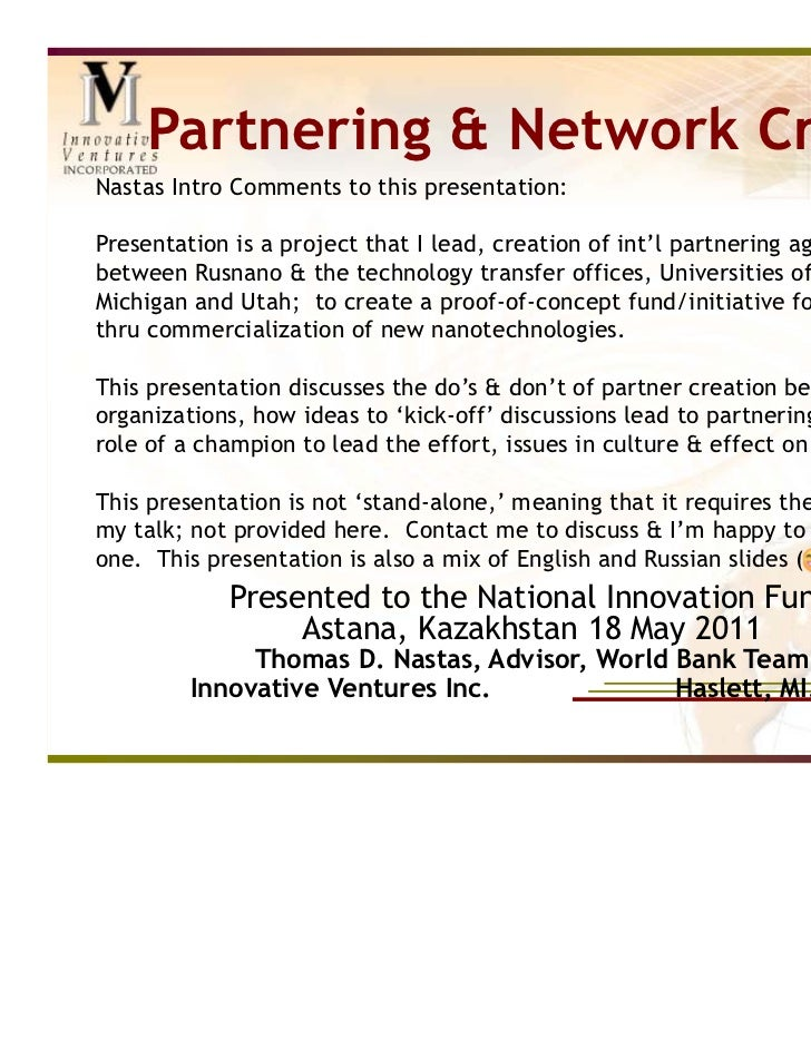 Partnering & Network CreationNastas Intro Comments to this presentation:Presentation is a project that I lead, creation of...