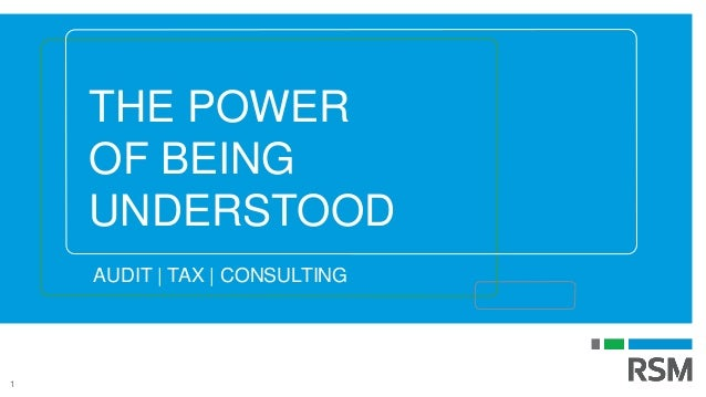 1 THE POWER OF BEING UNDERSTOOD AUDIT | TAX | CONSULTING