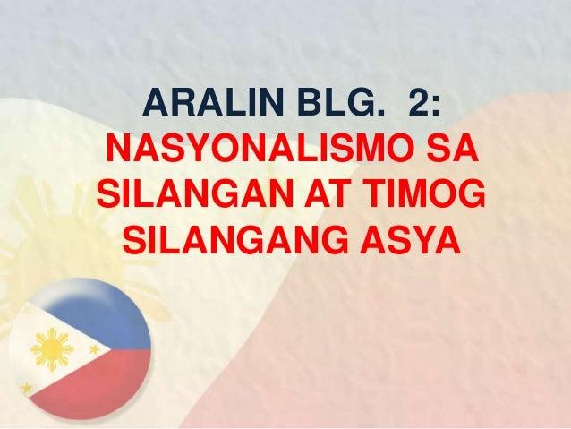 ARALIN BLG. 2: NASYONALISMO SA SILANGAN AT TIMOG SILANGANG ASYA