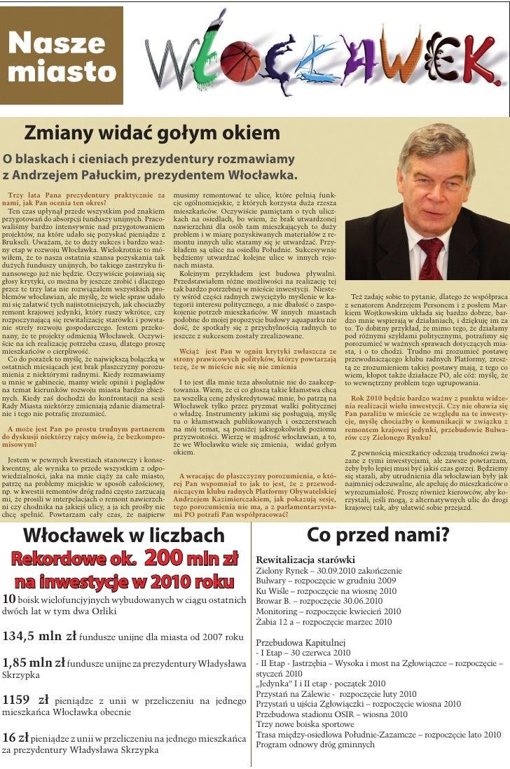 Zmiany widać gołym okiem O blaskach i cieniach prezydentury rozmawiamy z Andrzejem Pałuckim, prezydentem Włocławka.   Trzy...
