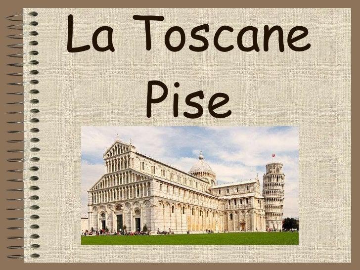 La Toscane Pise