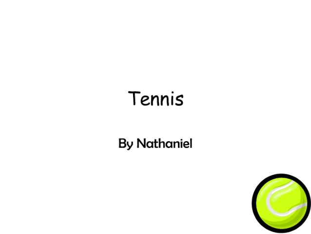 Tennis  By Nathaniel
