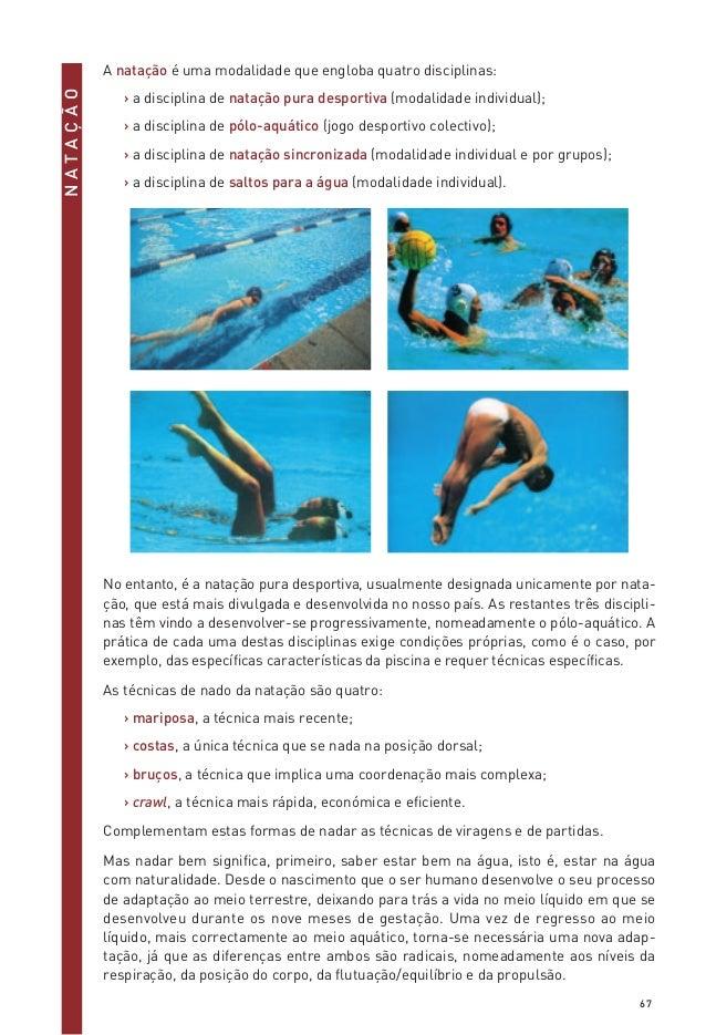 NATAÇÃO  A natação é uma modalidade que engloba quatro disciplinas: › a disciplina de natação pura desportiva (modalidade ...