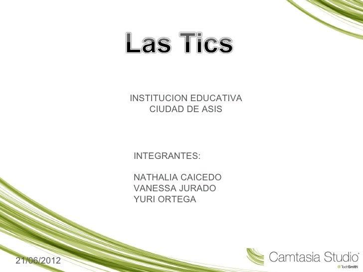 INSTITUCION EDUCATIVA                 CIUDAD DE ASIS             INTEGRANTES:             NATHALIA CAICEDO             VAN...