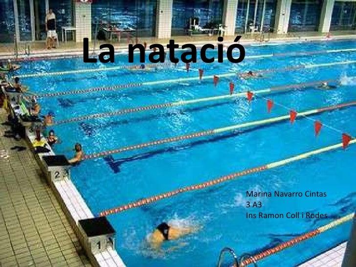 La natació         Marina Navarro Cintas         3 A3         Ins Ramon Coll i Rodes