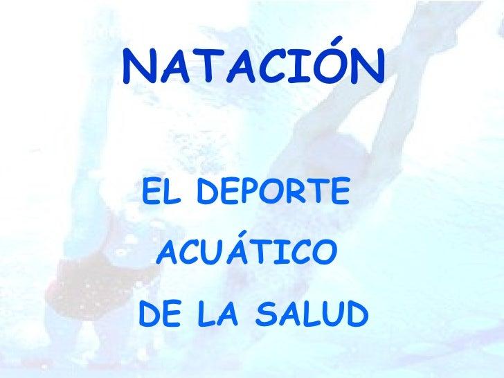 NATACIÓN EL DEPORTE  ACUÁTICO  DE LA SALUD