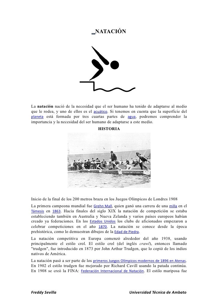 NATACIÓN     La natación nació de la necesidad que el ser humano ha tenido de adaptarse al medio que le rodea, y uno de el...