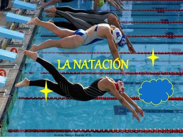 LA NATACIÓN Andrea Riesgo Álvarez 4º D