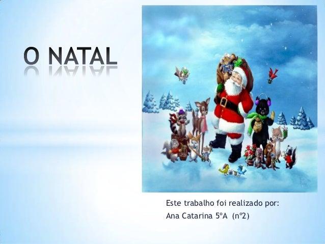 Este trabalho foi realizado por:Ana Catarina 5ºA (nº2)