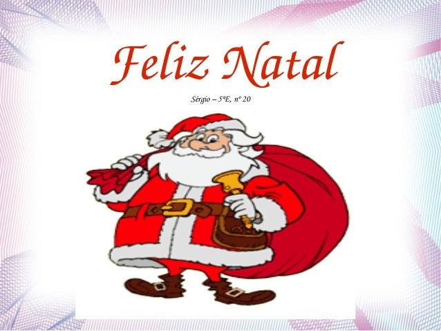 Feliz Natal    Sérgio – 5ºE, nº 20