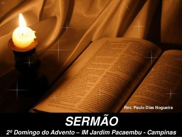 SERMÃO 2º Domingo do Advento – IM Jardim Pacaembu - Campinas Rev. Paulo Dias Nogueira