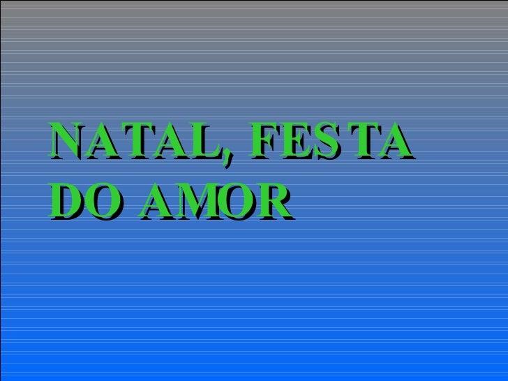 NATAL, FESTA DO AMOR
