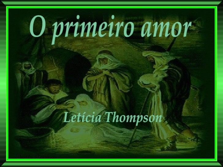 O primeiro amor Letícia Thompson