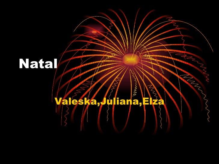 Natal Valeska,Juliana,Elza