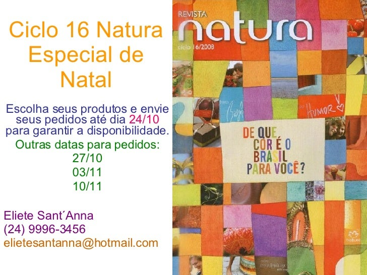 Ciclo 16 Natura Especial de Natal Escolha seus produtos e envie seus pedidos até dia  24/10  para garantir a disponibilida...