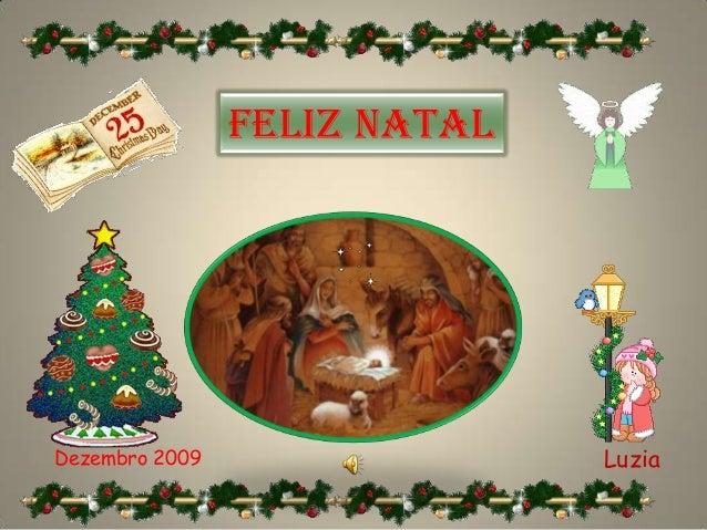 FELIZ NATALDezembro 2009                 Luzia