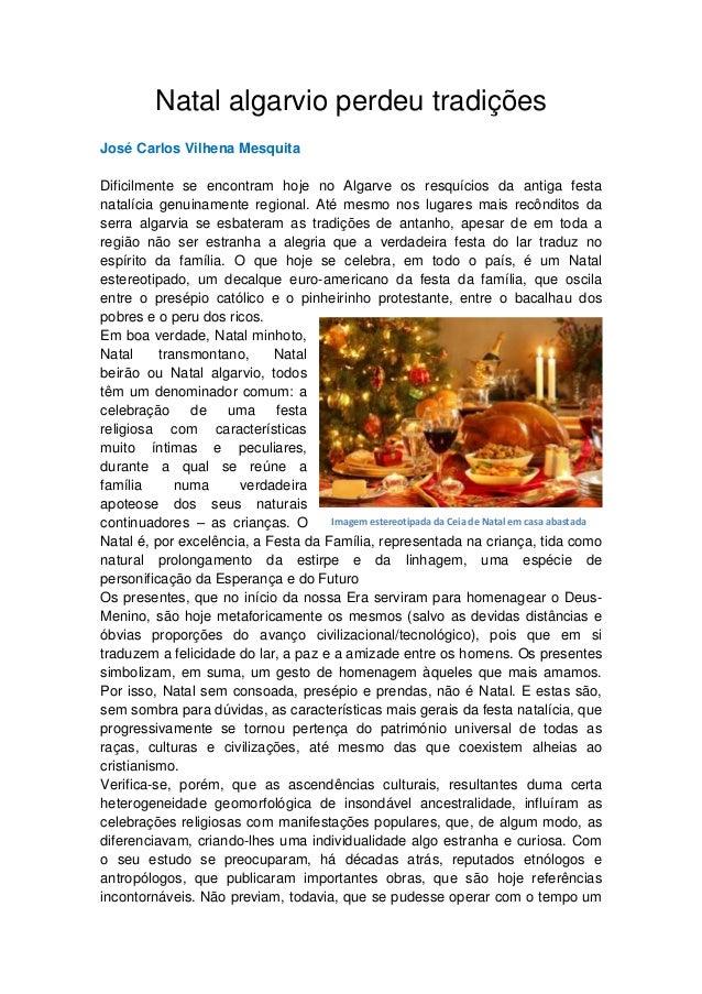 Natal algarvio perdeu tradições  José Carlos Vilhena Mesquita  Dificilmente se encontram hoje no Algarve os resquícios da ...