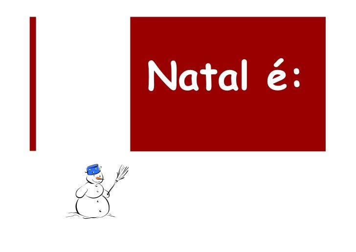 Natal é:
