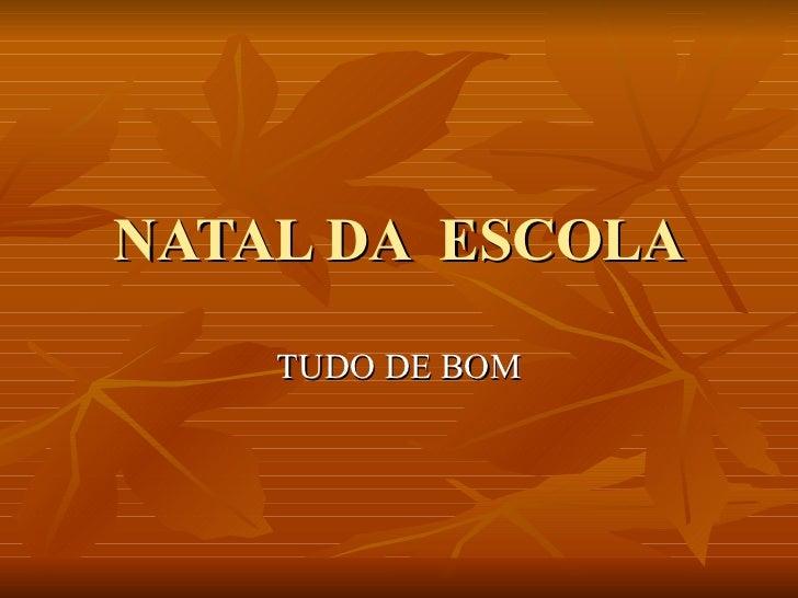 NATAL DA  ESCOLA TUDO DE BOM