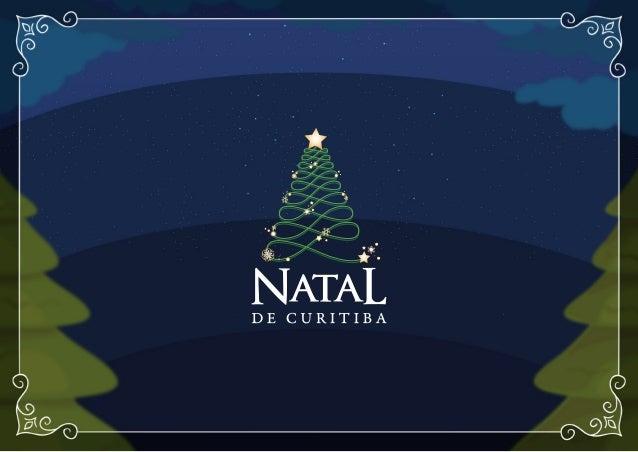 Desde 2005, o Natal de Curitiba encanta e emociona a população. Com espetáculos, orquestras, corais e decoração de encher ...