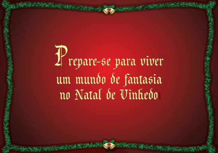 Prepare-se para viverum mundo de fantasia no Natal de Vinhedoı