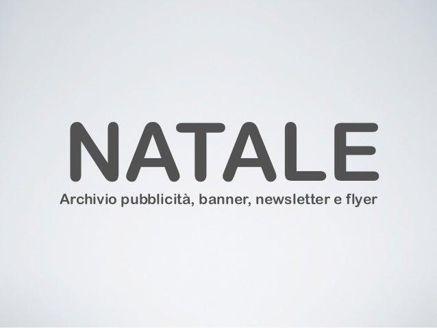 NATALEArchivio pubblicità, banner, newsletter e flyer