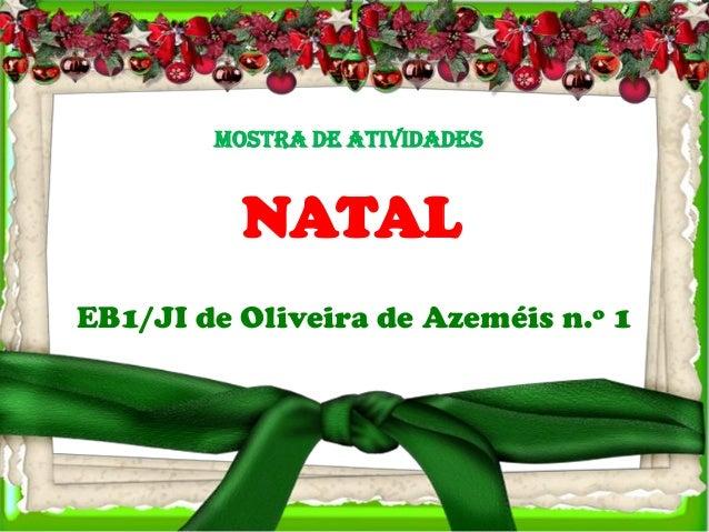 Mostra de atividades          NATALEB1/JI de Oliveira de Azeméis n.º 1