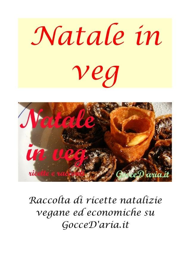 Natale in veg Raccolta di ricette natalizie vegane ed economiche su GocceD'aria.it