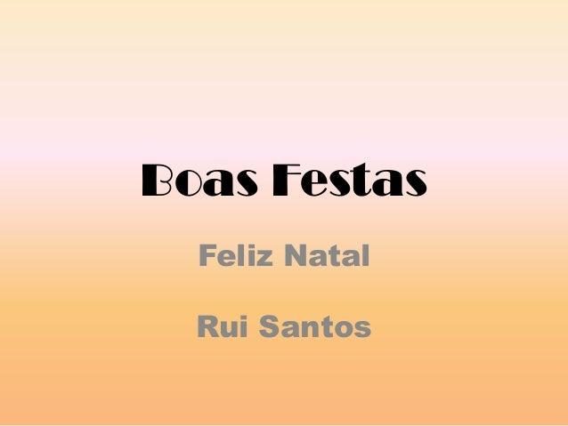 Boas Festas Feliz Natal Rui Santos