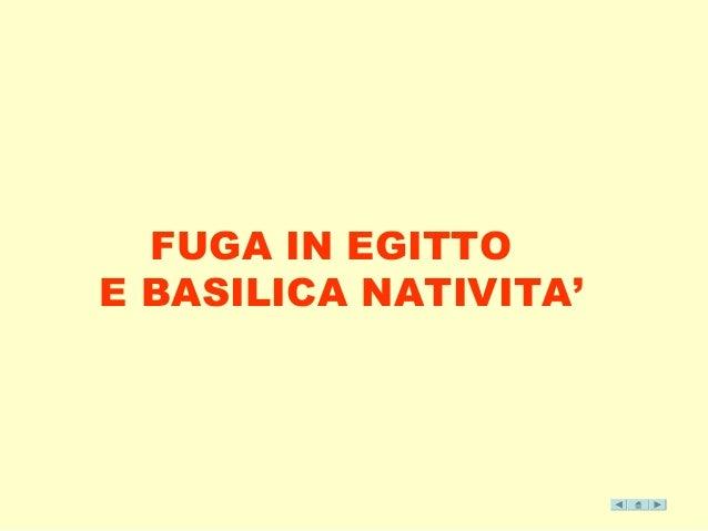 FUGA IN EGITTO  E BASILICA NATIVITA'