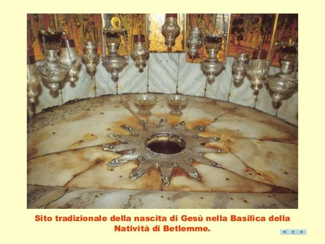 Sito tradizionale della nascita di Gesù nella Basilica della  Natività di Betlemme.