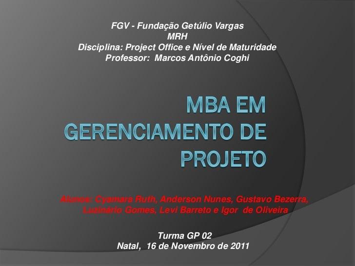 FGV - Fundação Getúlio Vargas                         MRH   Disciplina: Project Office e Nível de Maturidade         Profe...