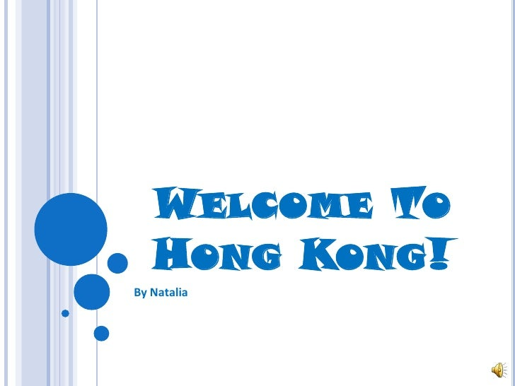 Welcome To Hong Kong!<br />By Natalia<br />