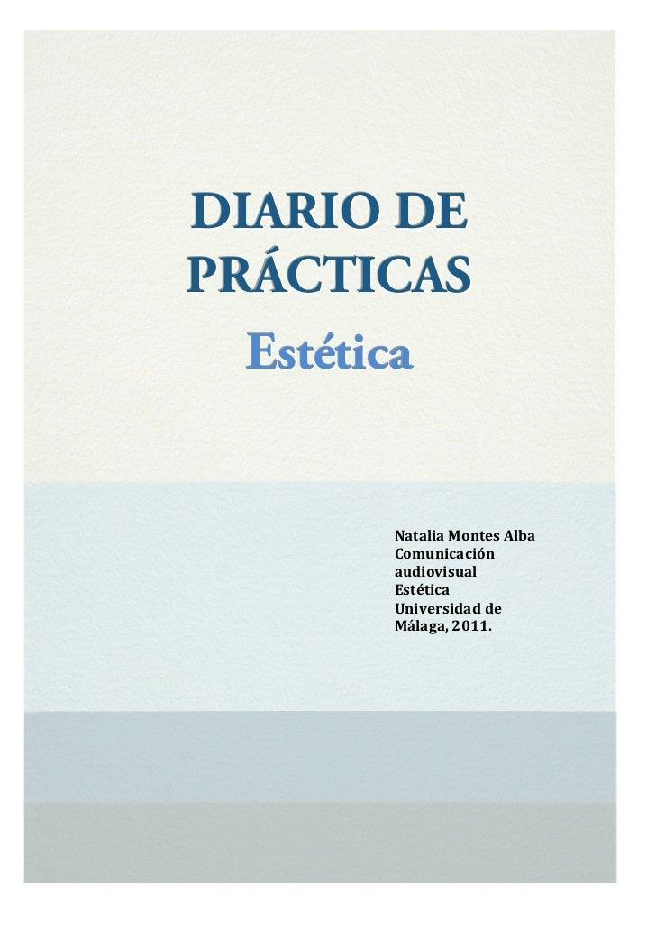 DIARIO DEPRÁCTICAS  Estética       Natalia Montes Alba        Comunicación        audiovisual         Estética...
